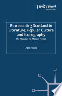 Representing Scotland in Literature  Popular Culture and Iconography