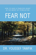 Fear Not : in our quest for happiness. author youssef tawfik...