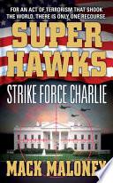 Superhawks  Strike Force Charlie