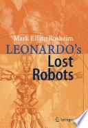 Leonardo S Lost Robots