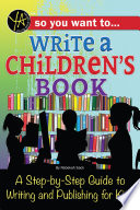 So You Want to… Write a Children's Book Children S Books Because They Can Actually