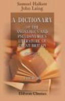 download ebook a dictionary of the anonymous and pseudonymous literature of great britain. including the works of foreigners written in, or translated into the english language. volume 3 pdf epub