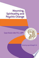 Mourning  Spirituality and Psychic Change