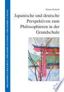 Japanische und deutsche Perspektiven zum Philosophieren in der Grundschule