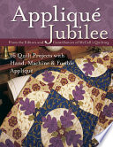 Applique Jubilee : quilting magazine feature hand, machine and...