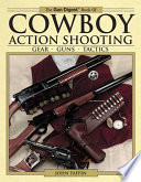 The Gun Digest Book of Cowboy Action Shooting