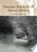 Through The Eyes Of Ghosts  Redux