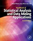 Handbook of Statistical Analysis and Data Mining Applications