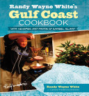 Randy Wayne White s Gulf Coast Cookbook  2nd