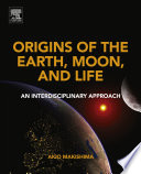 Origins Of The Earth Moon And Life