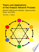 Theory And Applications Of The Analytic Network Process