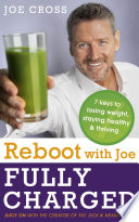 Reboot with Joe  Fully Charged   7 Keys to Losing Weight  Staying Healthy and Thriving
