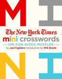 The New York Times Mini Crosswords  150 Easy Fun Sized Puzzles