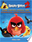 Angry Birds 2 Game Cheats  Levels  Tips Download Guide Unofficial