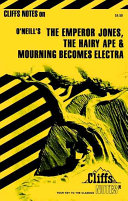 The Emperor Jones  the Hairy Ape   Mourning becames Electra