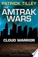 The Amtrak Wars Cloud Warrior