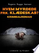 Hvem myrdede frk. Klædeskab? : kriminalroman