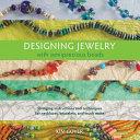 Designing Jewelry with Semiprecious Beads