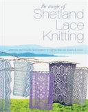 The Magic Of Shetland Lace Knitting