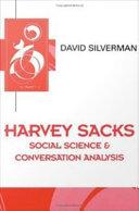Harvey Sacks : Social Science and Conversation Analysis