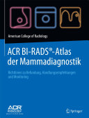 ACR BI-RADS®-Atlas der Mammadiagnostik