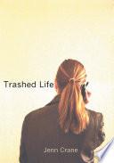 Trashed Life