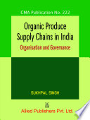 Organic Produce Supply Chains in India  CMA Publication No  222