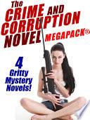 The Crime And Corruption Novel Megapack 4 Gritty Crime Novels