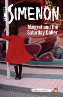 Maigret and the Saturday Caller  Simenon Was Unequaled At Making