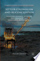 Settler Colonialism and  Re conciliation