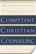 Competent Christian Counseling Volume One Foundations And Practice Of Compassionate Soul Care
