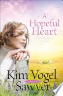 A Hopeful Heart  Heart of the Prairie Book  5