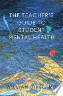 The Teacher s Guide to Student Mental Health