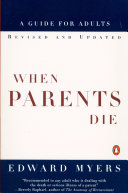 When Parents Die : and medical, financial, and emotional consequences, this book...