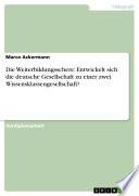 Die Weiterbildungsschere: Entwickelt sich die deutsche Gesellschaft zu einer zwei Wissensklassengesellschaft?