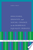 Discourse  Identity  and Social Change in the Marriage Equality Debates