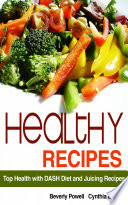 Healthy Recipes Top Health With Dash Diet And Juicing Recipes