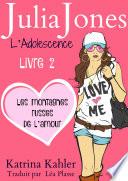 Julia Jones L Adolescence   Livre 2   Les Montagnes Russes de l Amour