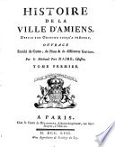 Histoire de la ville d'Amiens, depuis son origine, jusqu'a present