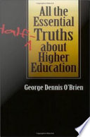 All the Essential Half-Truths about Higher Education Looks At Higher Education In America