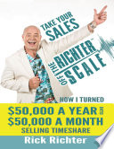 Take Your Sales Off the Richter Scale  How I Turned  50 000 A Year Into  50 000 A Month Selling Timeshare