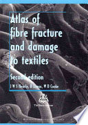 Atlas Of Fibre Fracture And Damage To Textiles book