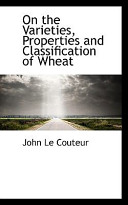 On the Varieties  Properties and Classification of Wheat