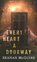 Every Heart A Doorway : children under the right conditions;...