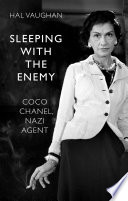 Sleeping With the Enemy  Coco Chanel  Nazi Agent
