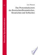 Das Pronominalsystem des Bosnischen/Bosniakischen, Kroatischen und Serbischen