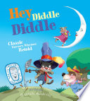 Hey Diddle Diddle Classic Nursery Rhymes Retold