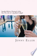 Spanked Before, During & After Sex: The Life of a Spanked Callgirl
