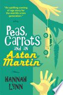 Peas Carrots And An Aston Martin