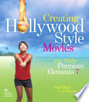 Creating Hollywood Style Movies with Adobe Premiere Elements 7